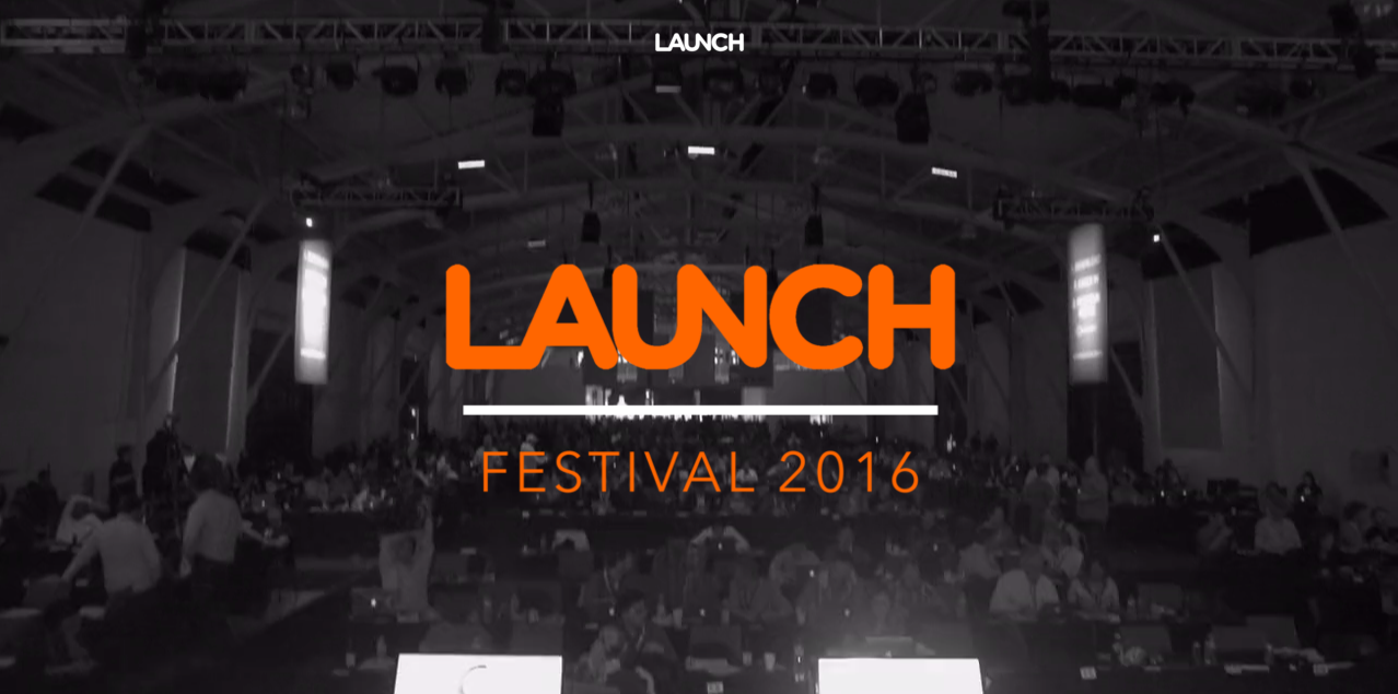 Behind the Scenes at LAUNCH Festival 2016 stories