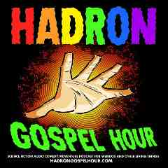 Hadron Gospel Hour  stories