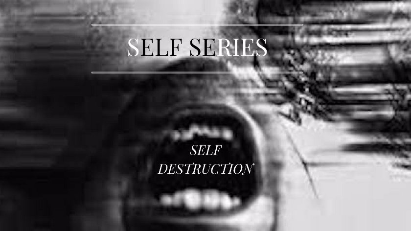 Self Destruction thoughts stories