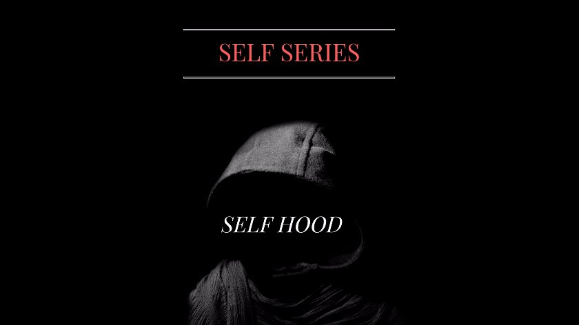 Self Hood hope stories