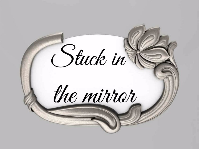 Stuck in the mirror stuckinthemirror stories