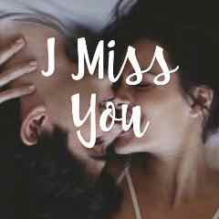 I Miss You relationship stories
