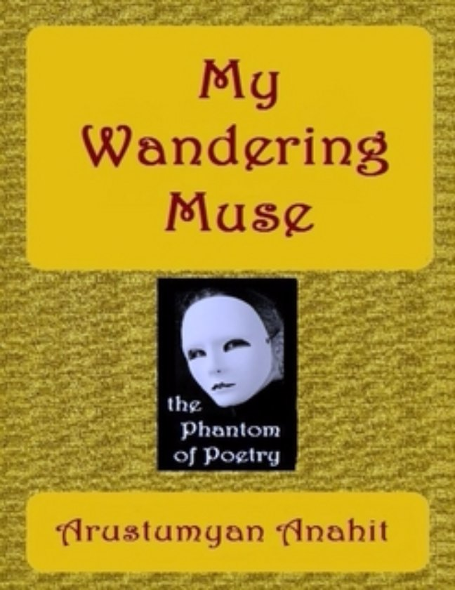 MY WANDERING MUSE prose poems by Anahit Arustamyan                                Lulu.com My Wandering Muse     prose-poetry-book stories